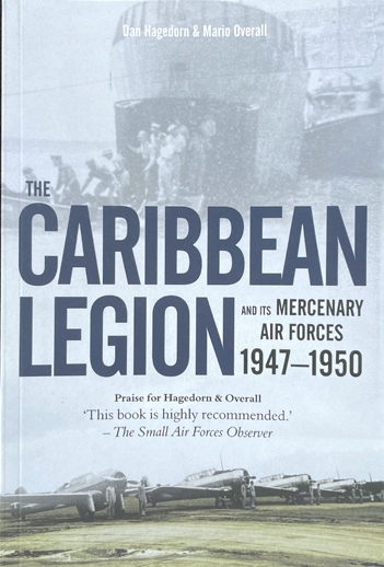 The Caribbean Legion and its Mercenary Air Forces 1947-1950